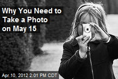 Why You Need to Take a Photo on May 15