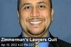 Zimmerman's Lawyers Quit