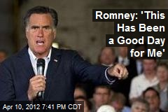Romney: 'This Has Been a Good Day for Me'