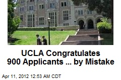 UCLA Congratulates 900 Applicants ... by Mistake