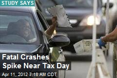 Fatal Crashes Spike Near Tax Day