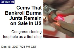 Gems That Bankroll Burma Junta Remain on Sale in US