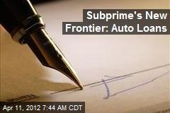 Subprime's New Frontier: Auto Loans