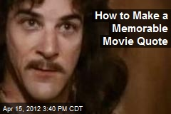How to Make a Memorable Movie Quote