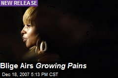 Blige Airs Growing Pains