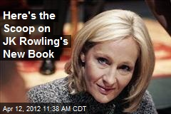 Here's the Scoop on JK Rowling's New Book