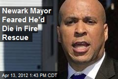 Newark Mayor Feared He'd Die in Fire Rescue