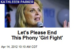Let's Please End This Phony 'Girl Fight'