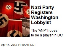 Nazi Party Registers Washington Lobbyist