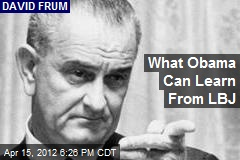 What Obama Can Learn From LBJ
