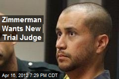 Zimmerman Cites Conflict of Interest, Wants New Trial Judge