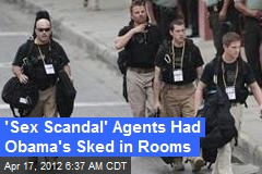 'Sex Scandal' Agents Had Prez Sked in Rooms