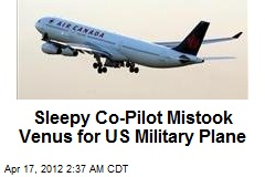 Sleepy Co-Pilot Mistook Venus for US Military Plane