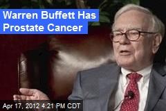 Warren Buffett Has Prostate Cancer