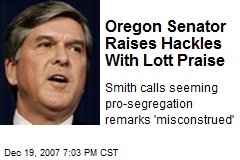 Oregon Senator Raises Hackles With Lott Praise
