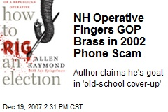 NH Operative Fingers GOP Brass in 2002 Phone Scam