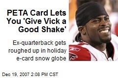 PETA Card Lets You 'Give Vick a Good Shake'
