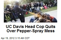 UC Davis Head Cop Quits Over Pepper Spray