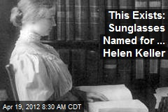 This Exists: Sunglasses Named for ... Helen Keller