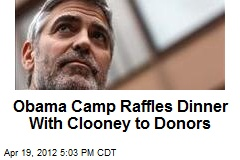 Obama Camp Raffles Dinner With Clooney to Donors