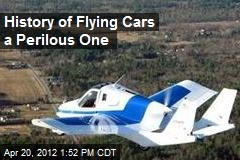 History of Flying Cars a Perilous One