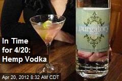 In Time for 4/20: Hemp Vodka