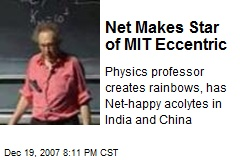 Net Makes Star of MIT Eccentric