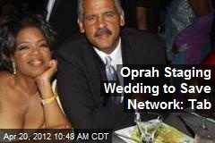 Oprah Staging Wedding to Save Network: Tab