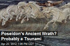 Poseidon's Ancient Wrath? Probably a Tsunami