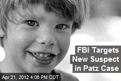 FBI Targets New Suspect in Patz Case
