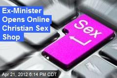 Ex-Minister Opens Online Christian Sex Shop