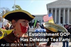 Establishment GOP Has Defeated Tea Party