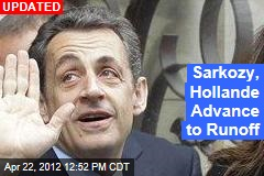 Sarkozy, Hollande Advance to Runoff