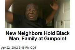 New Neighbors Hold Black Man, Family at Gunpoint