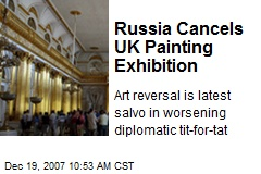 Russia Cancels UK Painting Exhibition