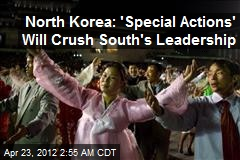 North Korea: 'Special Actions' Will Crush South's Leadership