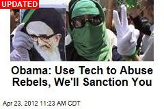 Obama: Use Tech to Abuse Rebels, Expect Sanctions