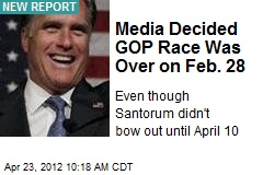 Media Decided GOP Race Was Over on Feb. 28