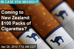 Coming to New Zealand: $100 Cigarettes?