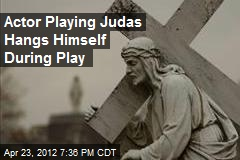 Actor Playing Judas Hangs Himself During Play