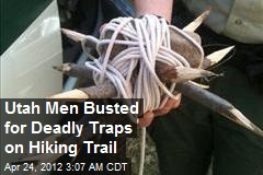 Utah Men Busted for Deadly Traps on Hiking Trail