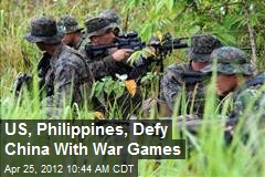 US, Philippines, Defy China With War Games