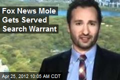 Fox News Mole Gets Served Search Warrant