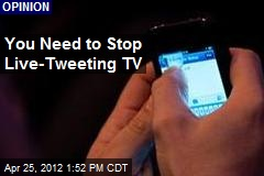 You Need to Stop Live-Tweeting TV
