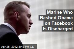 Marine Who Bashed Obama on Facebook Is Discharged