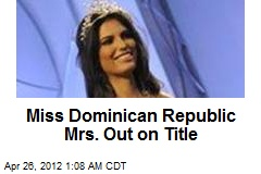 Miss Dominican Republic Mrs. Out on Title