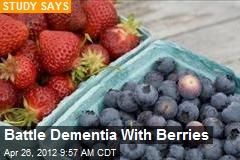 Battle Dementia With Berries