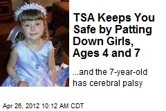 TSA Keeps You Safe by Patting Down Girls, Ages 4 and 7