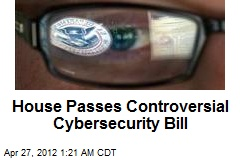House Passes Controversial Cybersecurity Bill