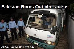Pakistan Boots Out bin Ladens